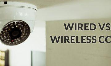 Wired Vs Wireless CCTV Camera